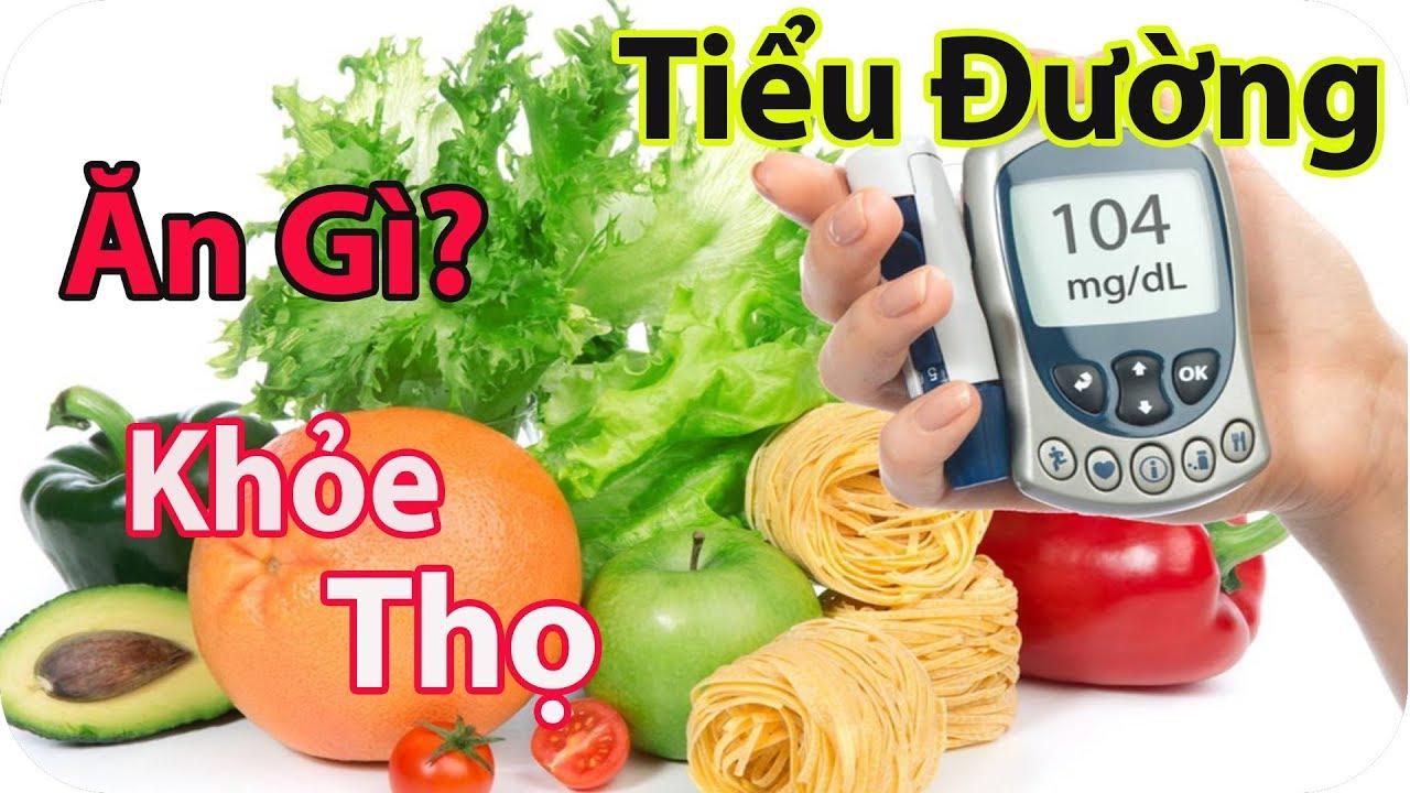 tiểu đường ăn gì khỏe mạnh